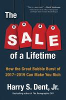 The sale of a lifetime : how the great bubble burst of 2017-2019 can make you rich
