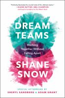 Dream teams : working together without falling apart /