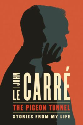 Cover Image for The Pigeon Tunnel: Stories From My Life by John Le Carre