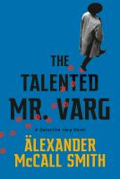 Title: The talented Mr. Varg Author:McCall Smith, Alexander