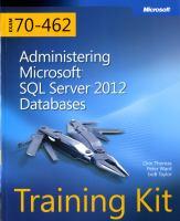 Training Kit (Exam 70-462) : Administering Microsoft SQL Server 2012 Databases