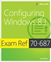 Exam ref 70-687 : configuring windows 8.1.