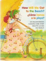 How Will We Get to the Beach?: ¿Cómo Iremos A La Playa?