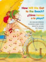 How Will We Get to the Beach?: ¿Cómo Iremos A La Playa?