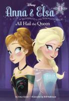 Anna & Elsa. 1. All hail the queen