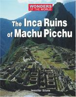 The Inca Ruins of Machu Picchu