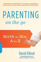 Parenting on the go : birth to six, A to Z