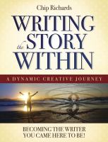 Writing the story within : becoming the writer you came here to be!