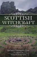 Title: Scottish witchcraft : a complete guide to authentic folklore, spells, and magickal tools Author:Meiklejohn-Free, Barbara