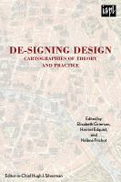De-signing design : cartographies of theory and practice
