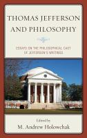 Thomas Jefferson and philosophy : essays on the philosophical cast of Jefferson's writings
