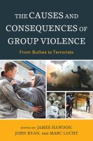 The causes and consequences of group violence : from bullies to terrorists