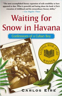 Cover Image for Waiting for Snow in Havana: Confessions of a Cuban Boy by Carlos Eire