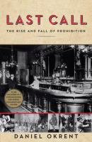 Cover of the book Last call : the rise and fall of Prohibition