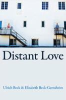 Distant love [electronic resource] : personal life in the global age