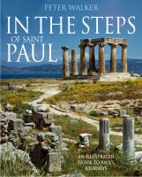 In the steps of Saint Paul : an illustrated guide to Paul's journeys