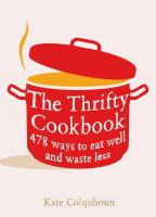 The thrifty cookbook : 476 ways to eat well with leftovers