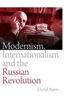 Modernism, internationalism and the Russian Revolution /