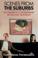 Scenes from the suburbs : the suburban in contemporary US film and television