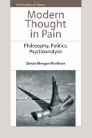 Modern thought in pain : philosophy, politics, pscyhoanalysis