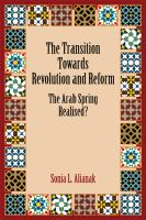 The transition towards revolution and reform : the Arab Spring realised?