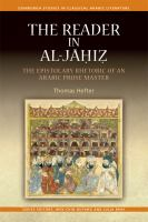 The reader in al-Jāḥiẓ : the epistolary rhetoric of an Arabic prose master