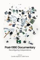 Post-1990 documentary : reconfiguring independence
