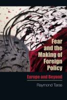Fear and the making of foreign policy : Europe and beyond