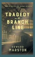Title: Tragedy on the branch line Author:Marston, Edward