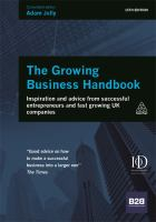 The growing business handbook : inspiration and advice from successful entrepreneurs and fast growing UK companies