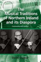 The musical traditions of Northern Ireland and its diaspora : community and conflict