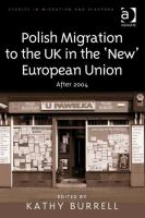Polish migration to the UK in the 'new' European Union [electronic resource] : after 2004