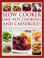 Slow cooker : one-pot cooking and casseroles