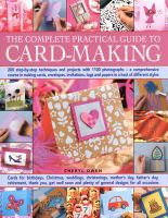 The complete practical guide to card-making : 200 step-by-step techniques and projects with 1100 photographs ; a comprehensive course in making cards, envelopes invitations, tags and papers in a host of different styles