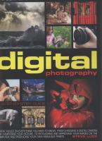The complete illustrated encyclopedia of digital photography : a step-by-step guide