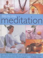 Step-by-step Mediation : Gain Focus And Serenity With Simple-to-follow Techniques