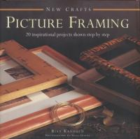 Picture framing : 20 inspirational projects shown step by step