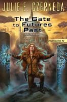 The Gate to Futures Past