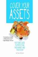 Cover your assets : the teens' guide to protecting their money and their stuff
