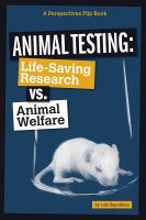 Animal testing : lifesaving research vs. animal welfare
