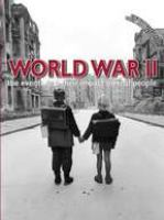 World War II: The Events and Their Impact on Real People