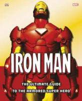 Iron Man : the ultimate guide to the armored super hero