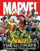 The Avengers: Earth's Mightiest Heroes : the Ultimate Character Guide