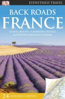 Back roads :France /contributors, Rosemary Bailey ... [et. al].