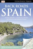 Back roads Spain /contributors, Mary-Ann Gallagher ... [et al.].