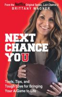 Title: Next chance you : tools, tips, and tough love for bringing your A-game to life Author:Wagner, Brittany