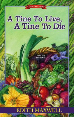 Cover Image for A Tine to Live, a Tine to Die (Local Foods Mystery #1) by Edith Maxwell