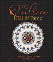 The quilters hall of fame : 42 masters who have shaped our art
