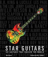 Star guitars : 101 guitars that rocked the world