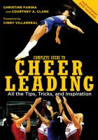 Complete guide to cheerleading : all the tips, tricks, and inspiration